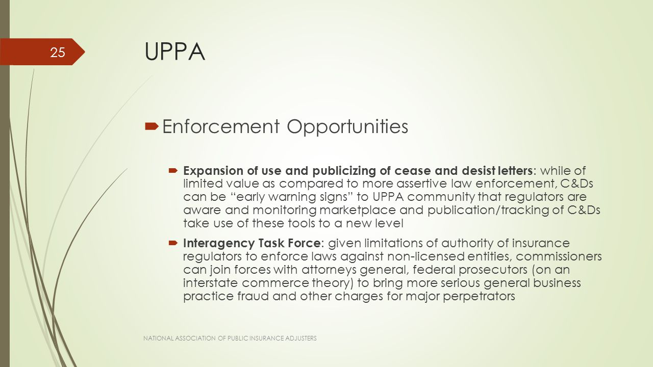 UPPA  Enforcement Opportunities  Expansion of use and publicizing of cease and desist letters : while of limited value as compared to more assertive
