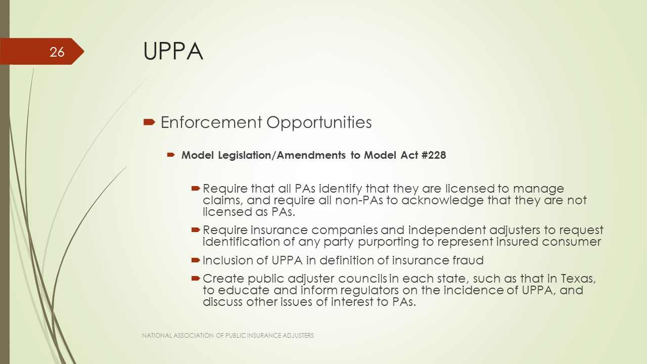 UPPA  Enforcement Opportunities  Model Legislation/Amendments to Model Act #228  Require that all PAs identify that they are licensed to manage cla
