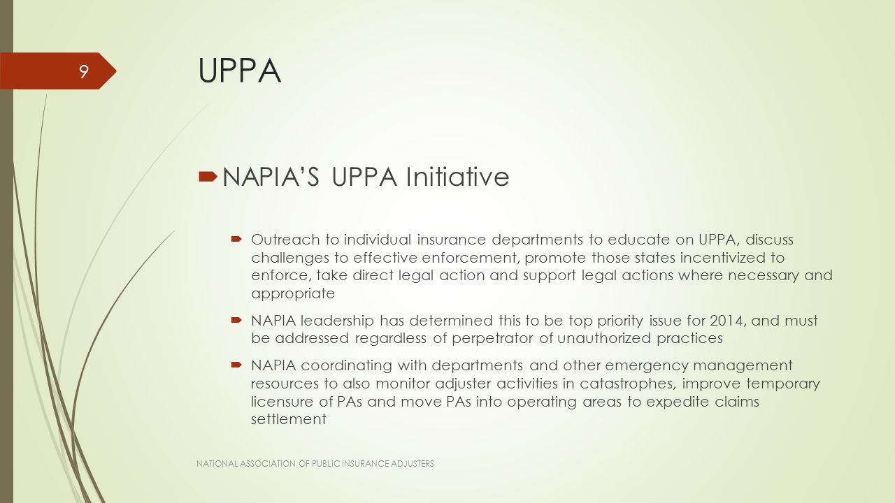 UPPA  NAPIA'S UPPA Initiative  Outreach to individual insurance departments to educate on UPPA, discuss challenges to effective enforcement, promote