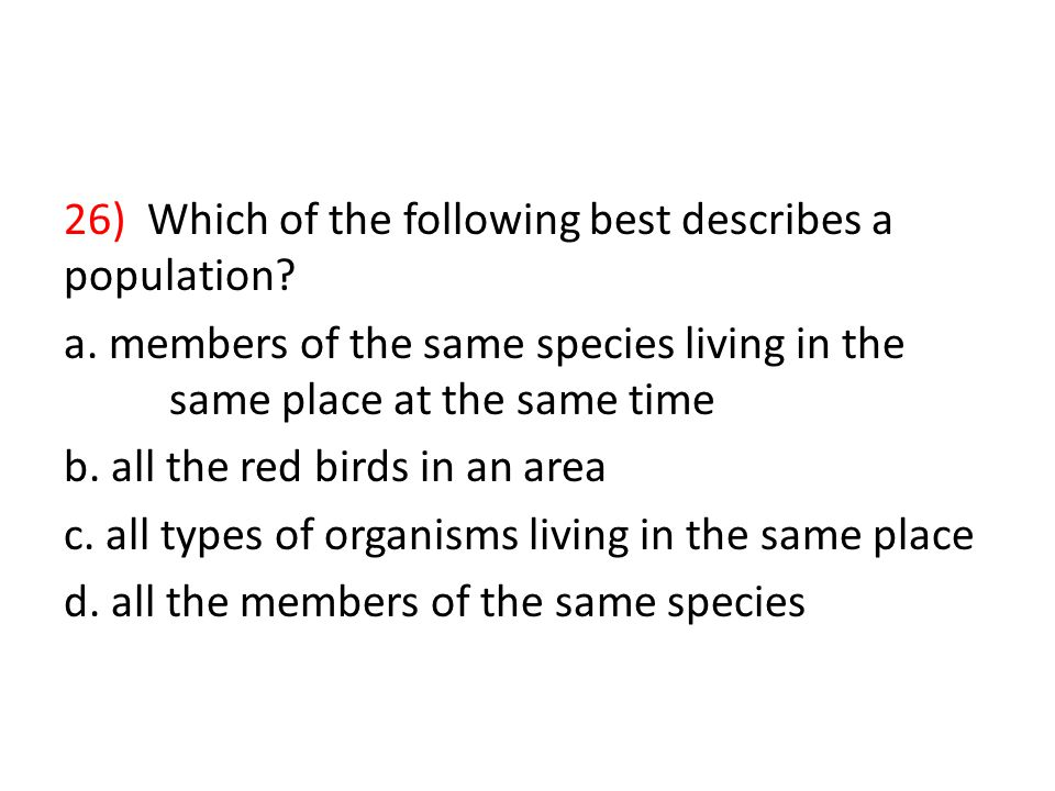 26) Which of the following best describes a population.