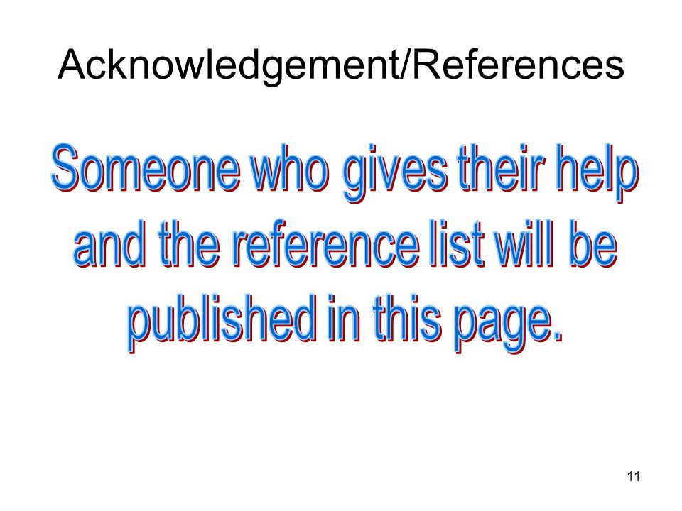 11 Acknowledgement/References