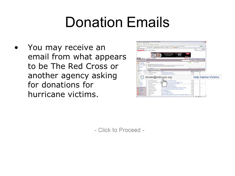 Be Suspicious.Whenever you receive an email asking for money or donations, be wary.