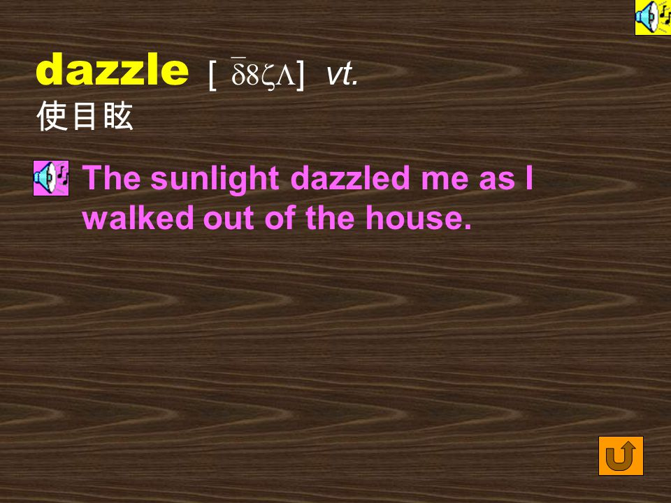 Words for Production 26. dazzling [ `d8zLI9 ] adj.