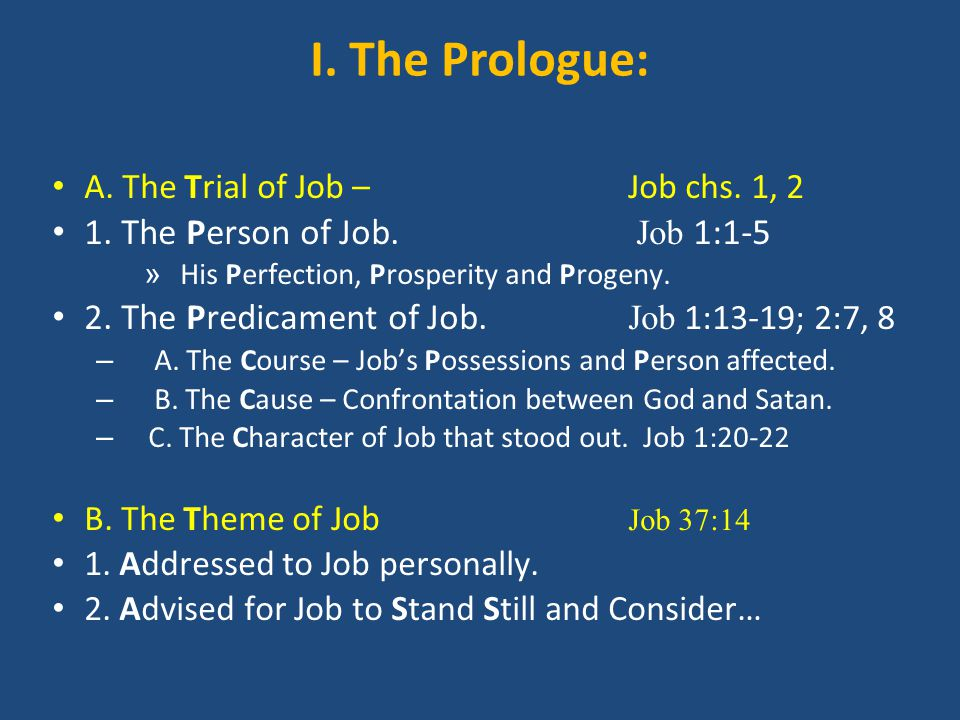 I. The Prologue: A. The Trial of Job –Job chs. 1, 2 1.