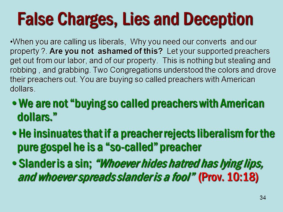 34 False Charges, Lies and Deception When you are calling us liberals, Why you need our converts and our property .