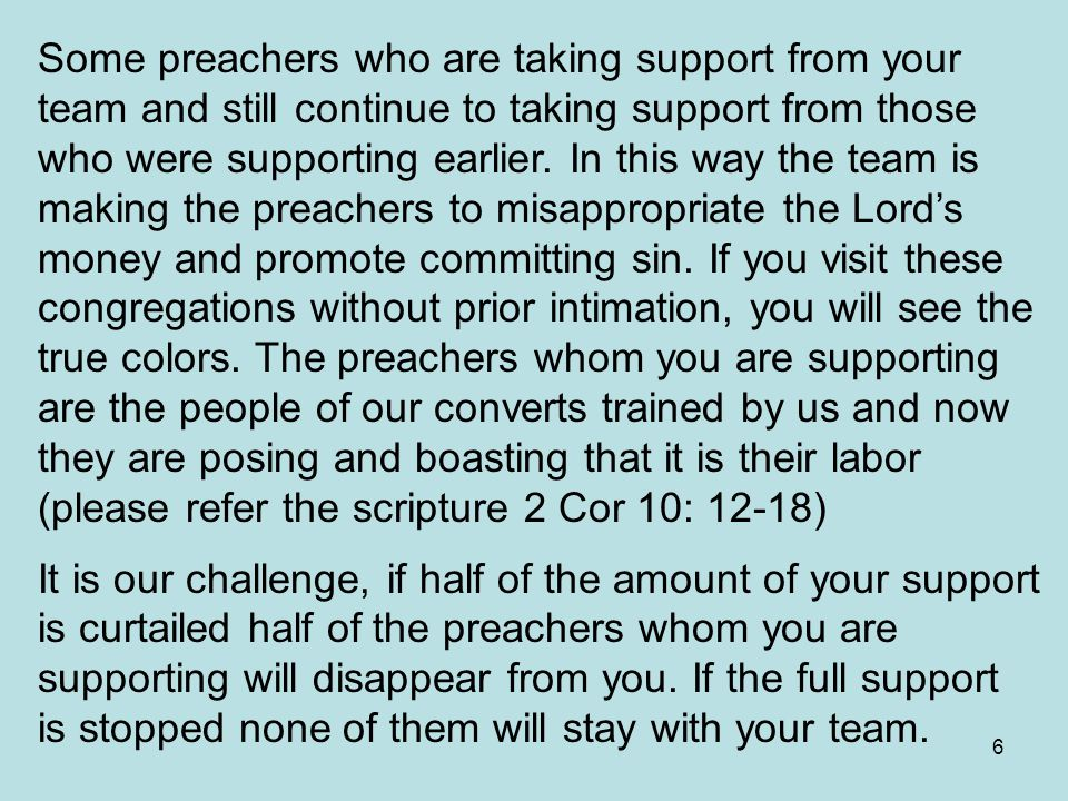 6 Some preachers who are taking support from your team and still continue to taking support from those who were supporting earlier.
