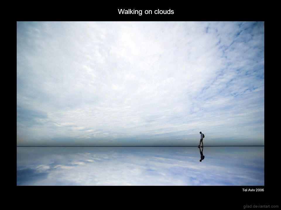 gilad.deviantart.com Walking on clouds Tel Aviv 2006