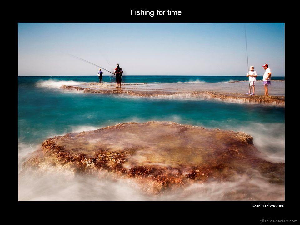 gilad.deviantart.com Fishing for time Rosh Hanikra 2006
