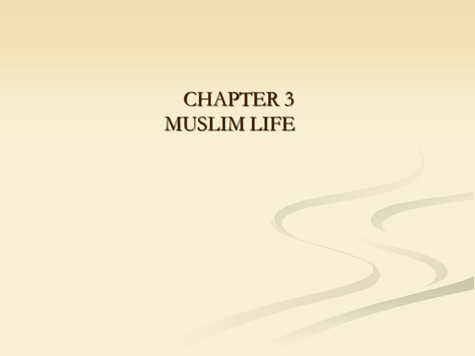 CHAPTER 3 MUSLIM LIFE