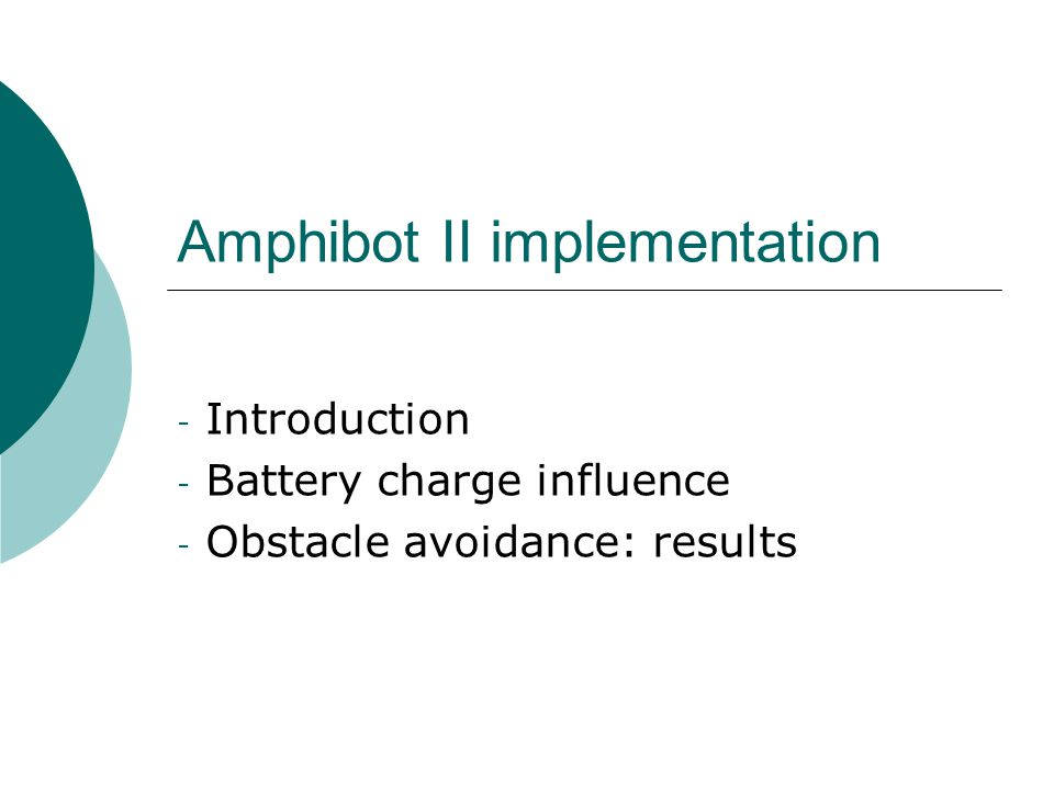 Amphibot II implementation - Introduction - Battery charge influence - Obstacle avoidance: results