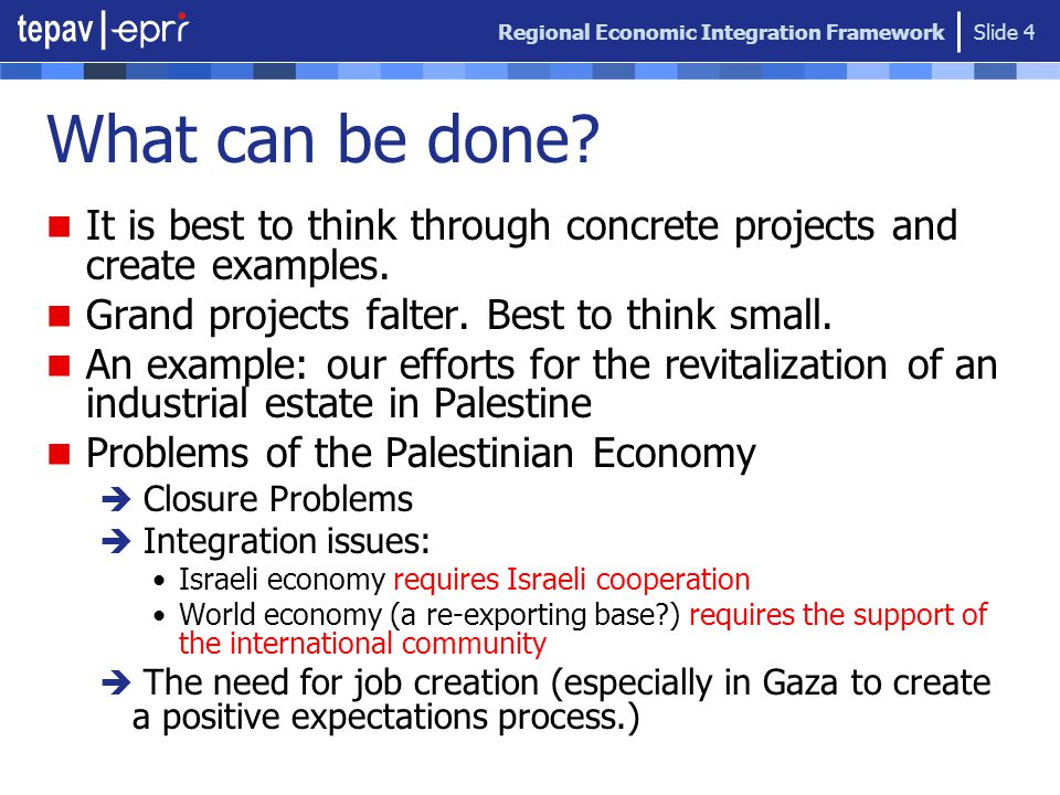 Regional Economic Integration Framework Slide 4 What can be done.