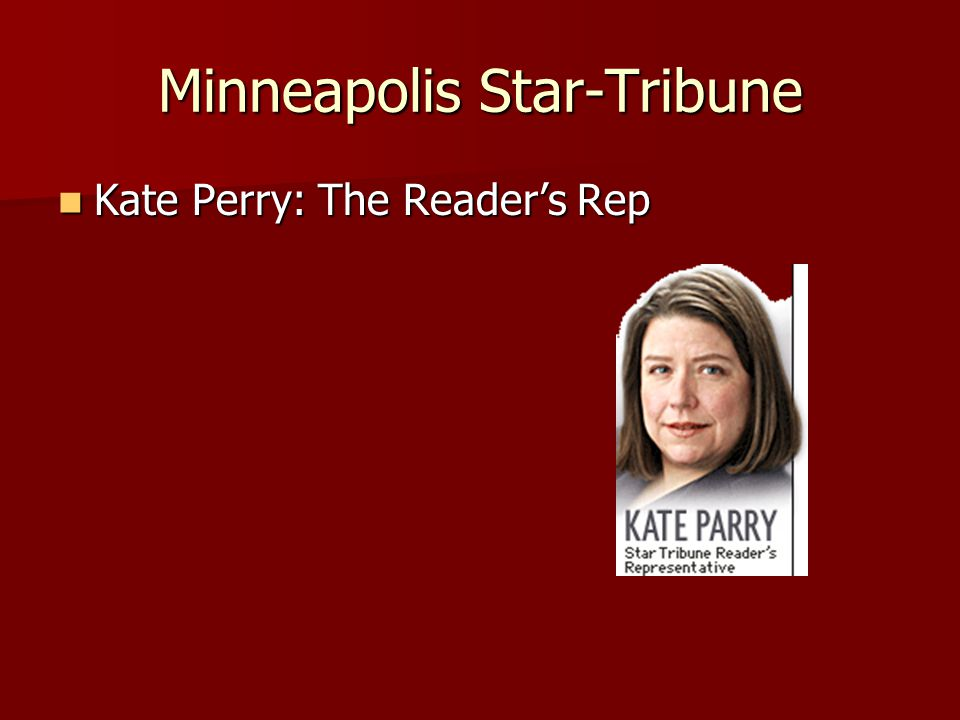 Minneapolis Star-Tribune Kate Perry: The Reader's Rep Kate Perry: The Reader's Rep