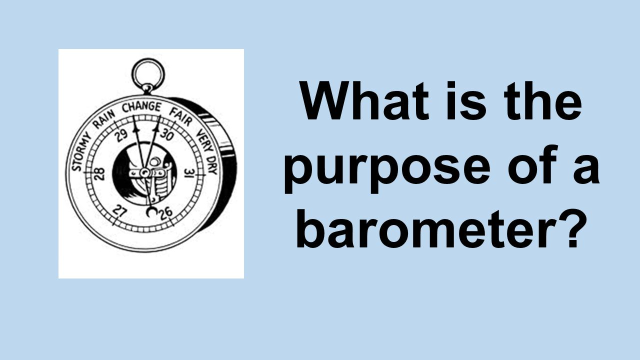 What is the purpose of a barometer