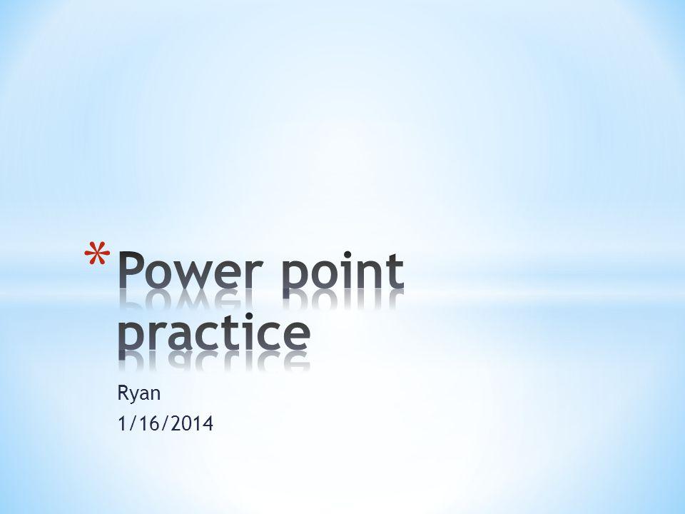 Ryan 1/16/2014
