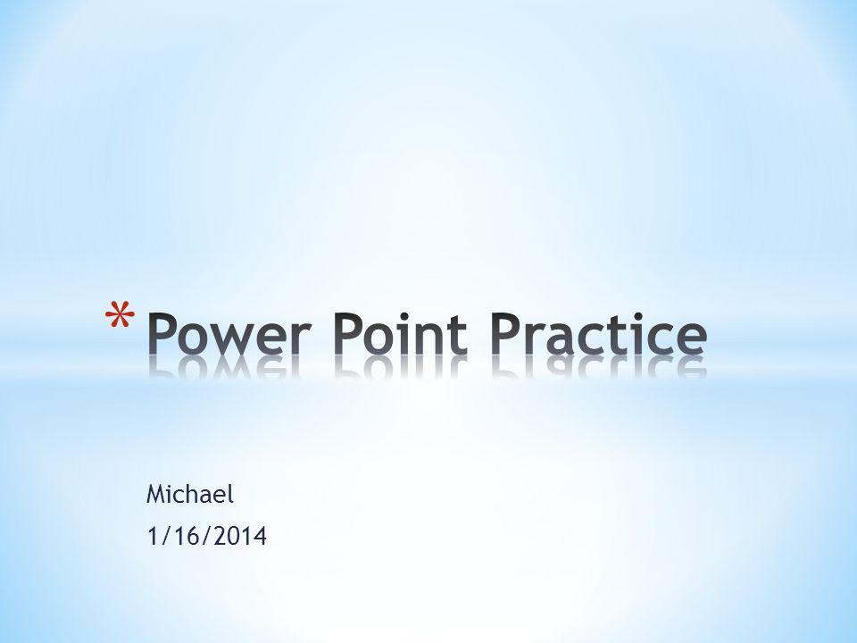 Michael 1/16/2014