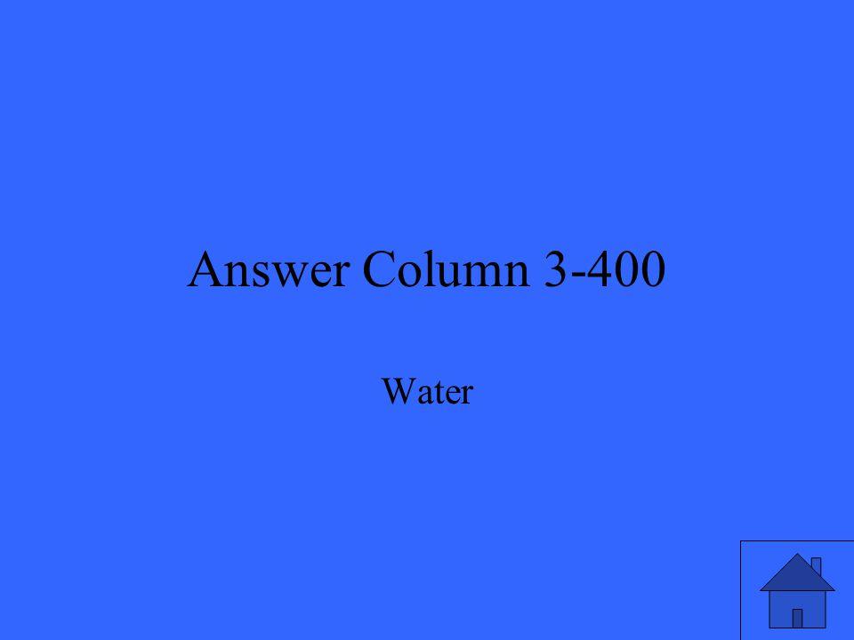 Answer Column 3-400 Water