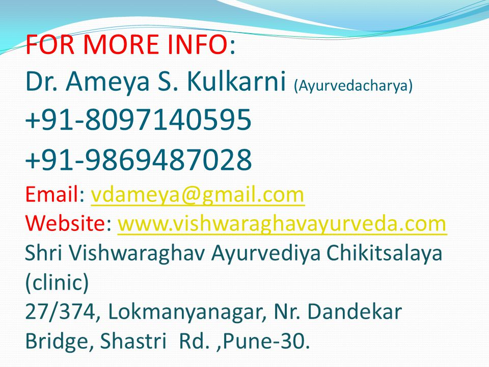 FOR MORE INFO: Dr. Ameya S.