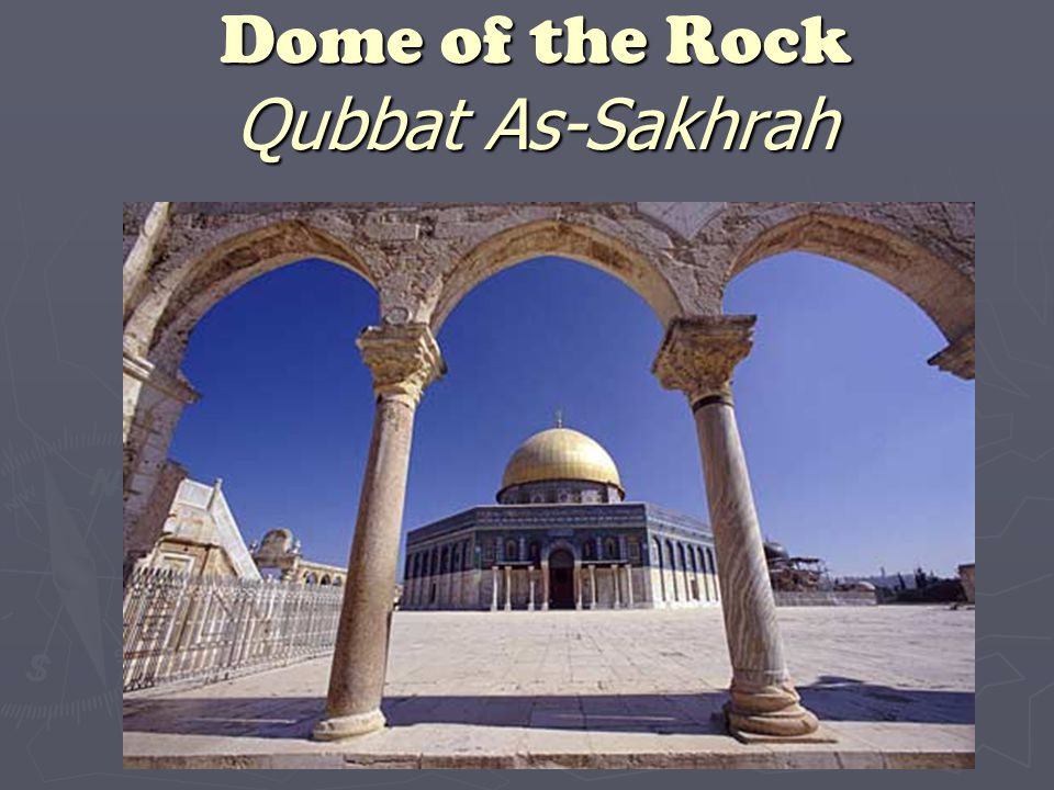 Dome of the Rock Qubbat As-Sakhrah