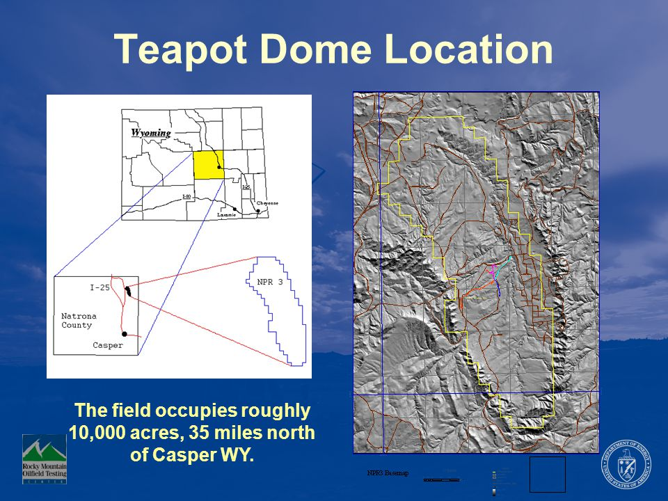 An EOR / Carbon Storage Test Site Teapot Dome (NPR-3): a field site for scientific and engineering testing, deployment, and technology transfer Salt Creek Anticline Teapot Dome