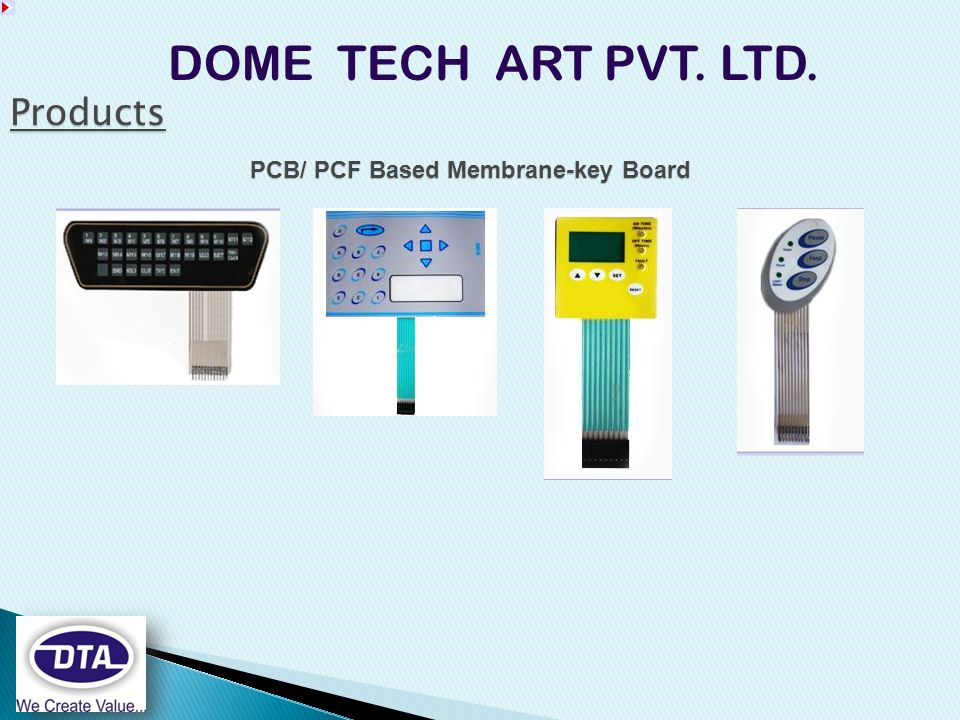 DOME TECH ART PVT. LTD. Products PCB/ PCF Based Membrane-key Board
