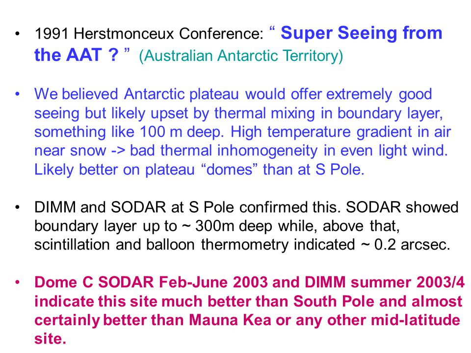"1991 Herstmonceux Conference: "" Super Seeing from the AAT ? "" (Australian Antarctic Territory) We believed Antarctic plateau would offer extremely goo"