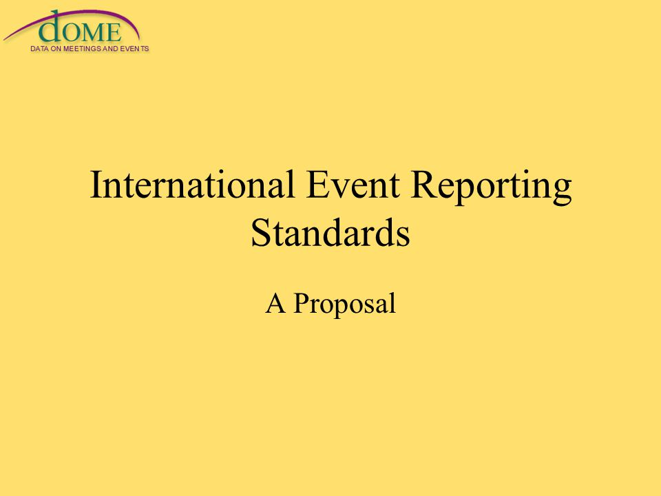 International Event Reporting Standards A Proposal