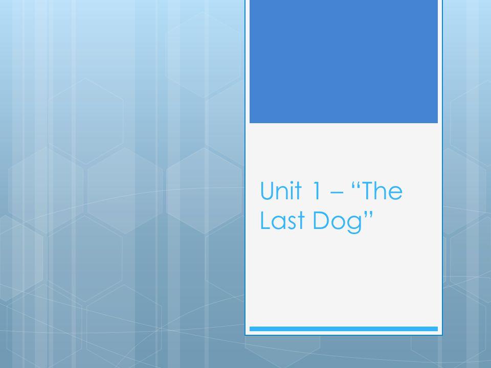 Unit 1 – The Last Dog