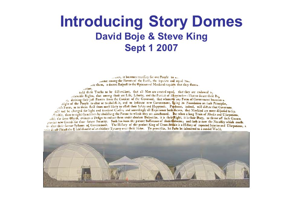 Introducing Story Domes David Boje & Steve King Sept 1 2007