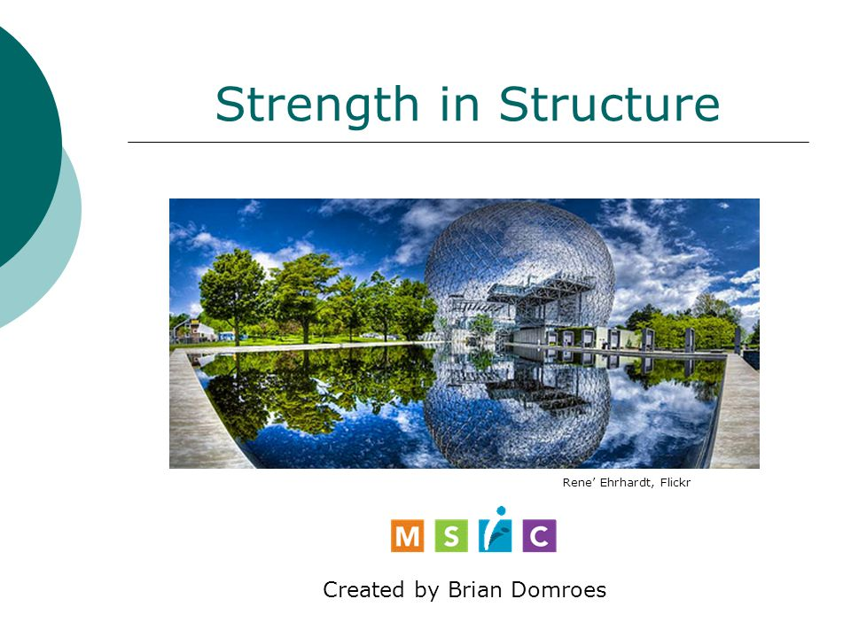 Strength in Structure Created by Brian Domroes Rene' Ehrhardt, Flickr