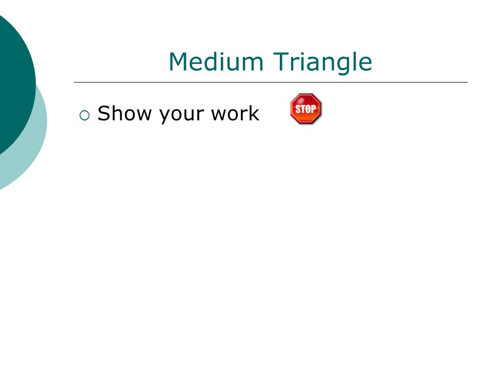 Medium Triangle  Show your work