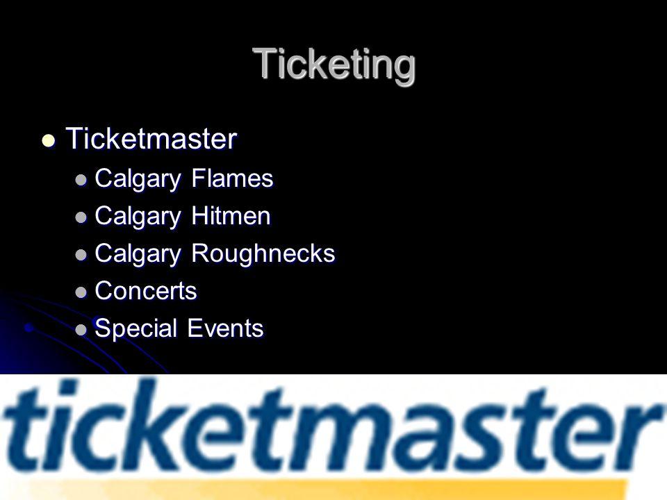 Ticketing Ticketmaster Ticketmaster Calgary Flames Calgary Flames Calgary Hitmen Calgary Hitmen Calgary Roughnecks Calgary Roughnecks Concerts Concerts Special Events Special Events