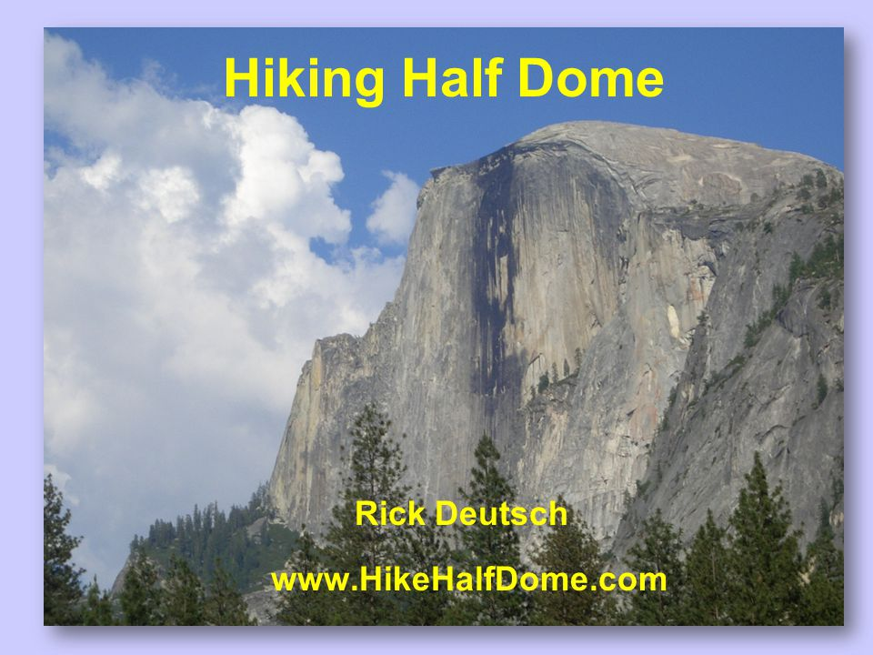 Hiking Half Dome Rick Deutsch www.HikeHalfDome.com