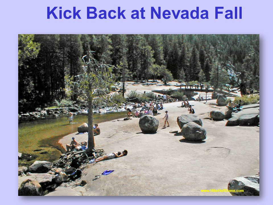 Kick Back at Nevada Fall www.HikeHalfDome.com