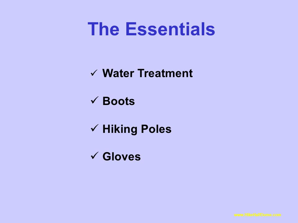 The Essentials Water Treatment Boots Hiking Poles Gloves www.HikeHalfDome.com