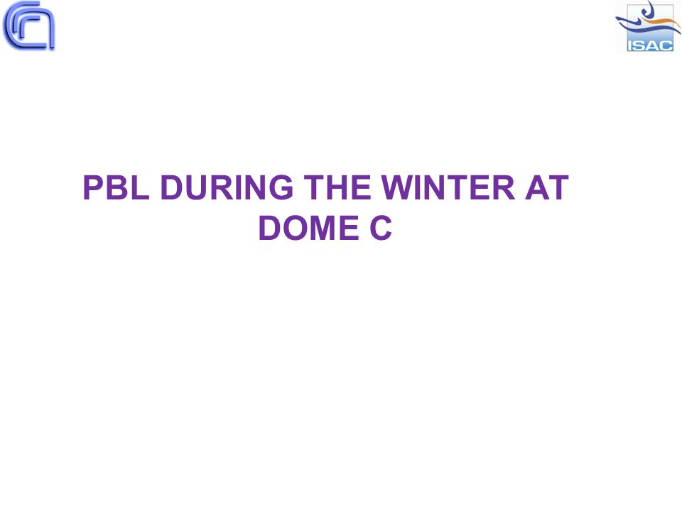 PBL DURING THE WINTER AT DOME C
