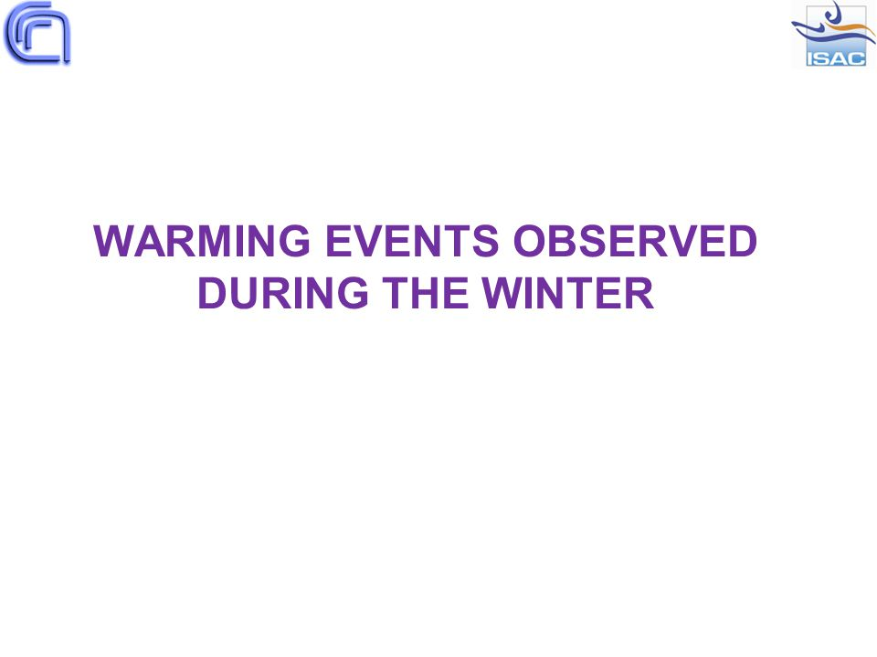 WARMING EVENTS OBSERVED DURING THE WINTER