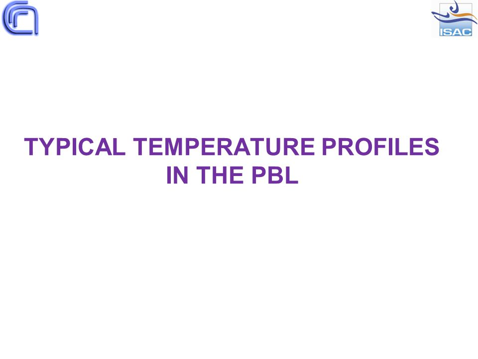 TYPICAL TEMPERATURE PROFILES IN THE PBL