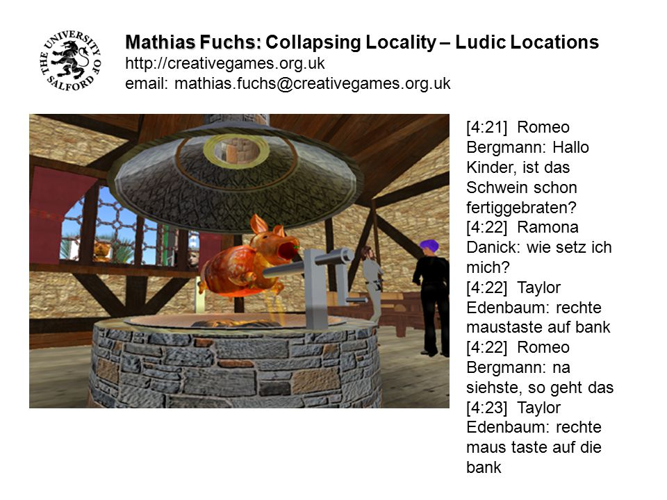 Mathias Fuchs: Mathias Fuchs: Collapsing Locality – Ludic Locations http://creativegames.org.uk email: mathias.fuchs@creativegames.org.uk [4:21] Romeo
