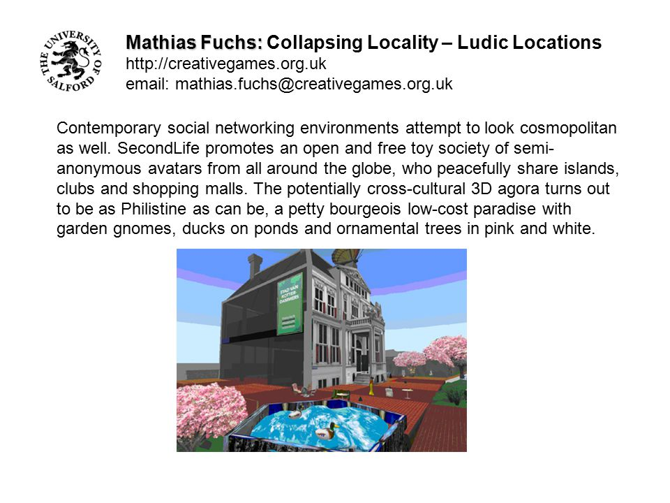 Mathias Fuchs: Mathias Fuchs: Collapsing Locality – Ludic Locations http://creativegames.org.uk email: mathias.fuchs@creativegames.org.uk Contemporary