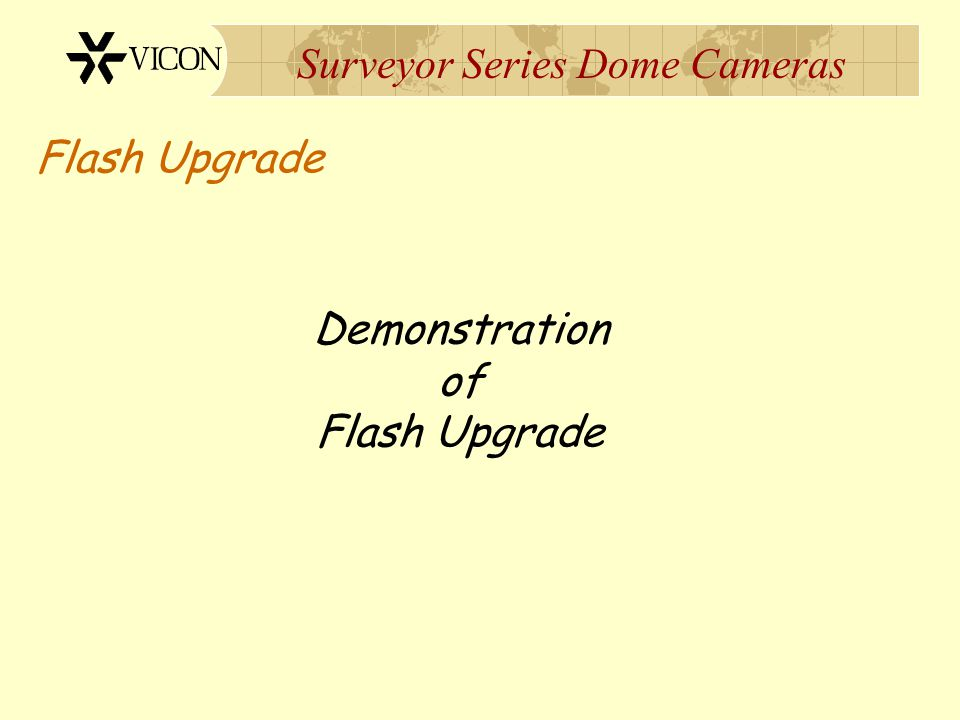 Surveyor Series Dome Cameras Flash Upgrade Demonstration of Flash Upgrade