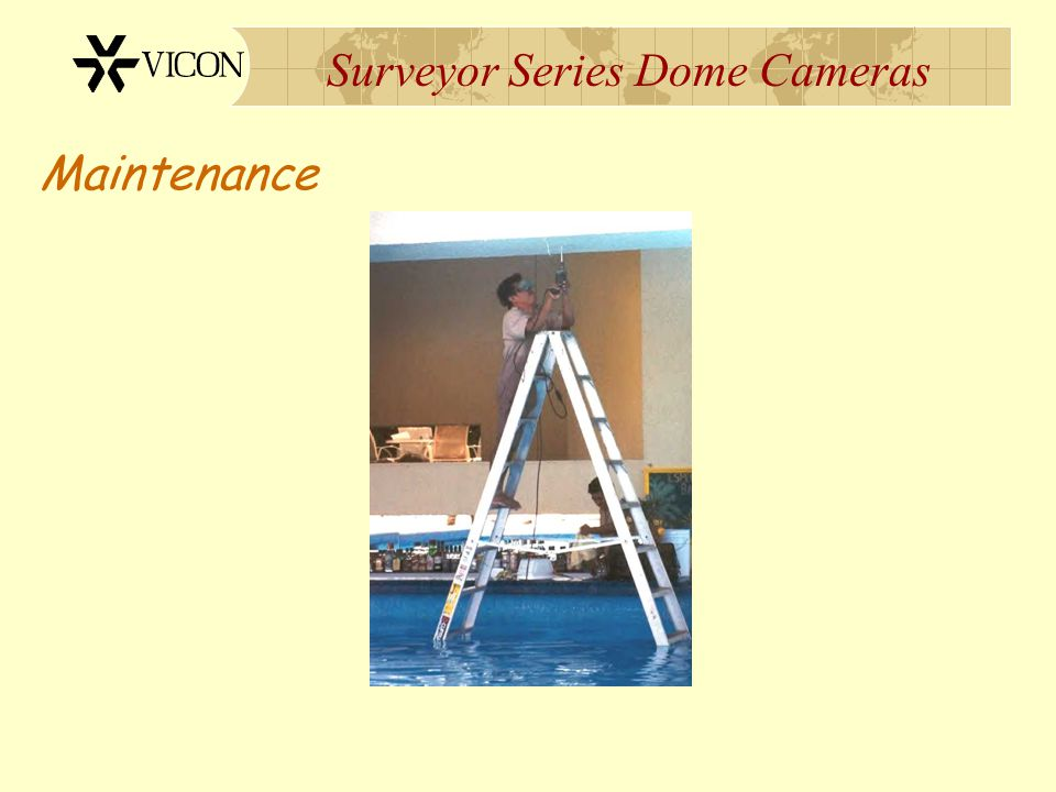 Surveyor Series Dome Cameras Maintenance