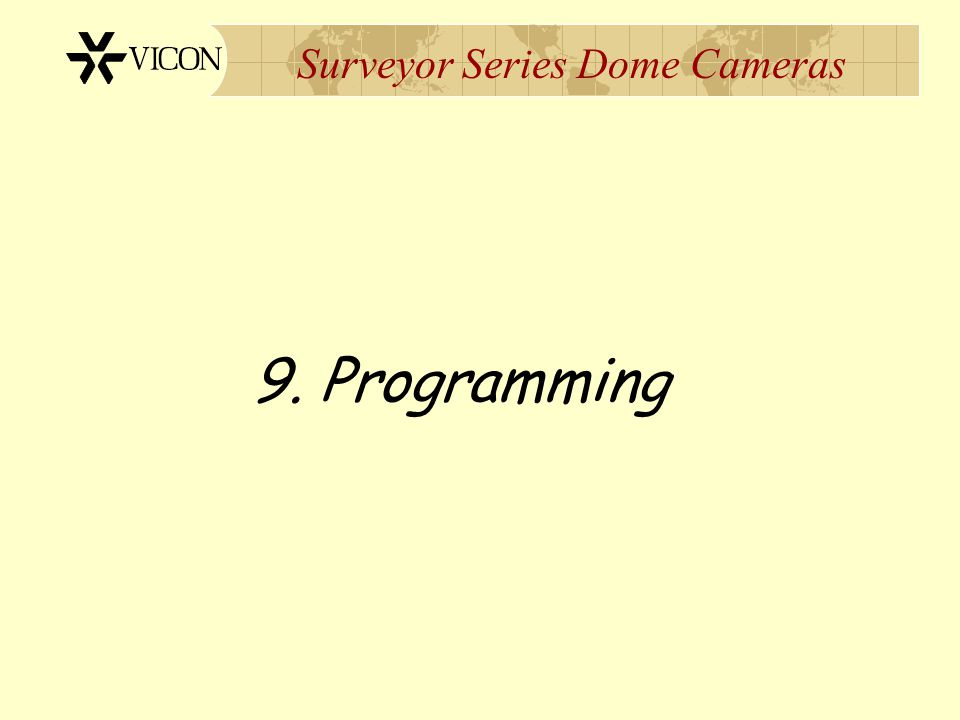 Surveyor Series Dome Cameras 9. Programming