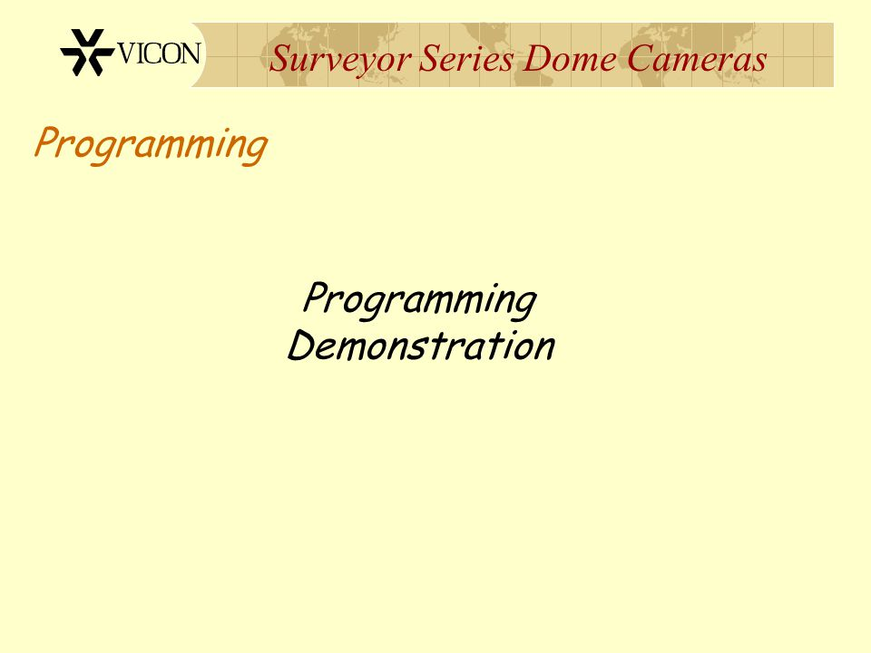 Surveyor Series Dome Cameras Programming Programming Demonstration