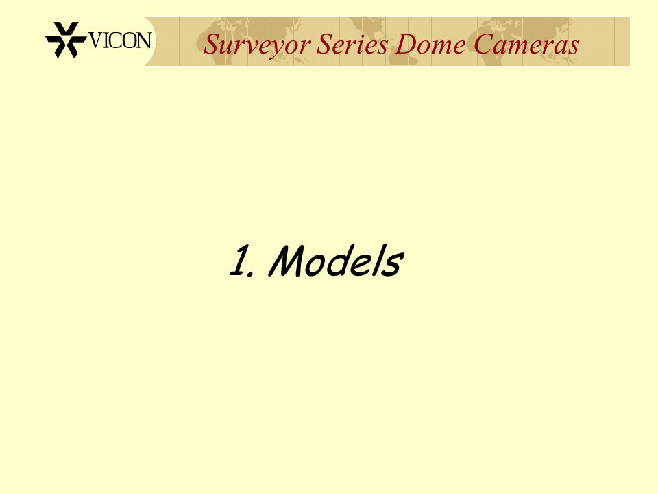 Surveyor Series Dome Cameras 1. Models