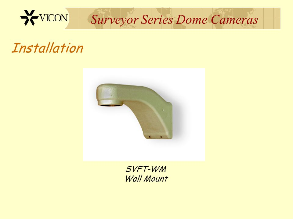 Surveyor Series Dome Cameras Installation SVFT-WM Wall Mount