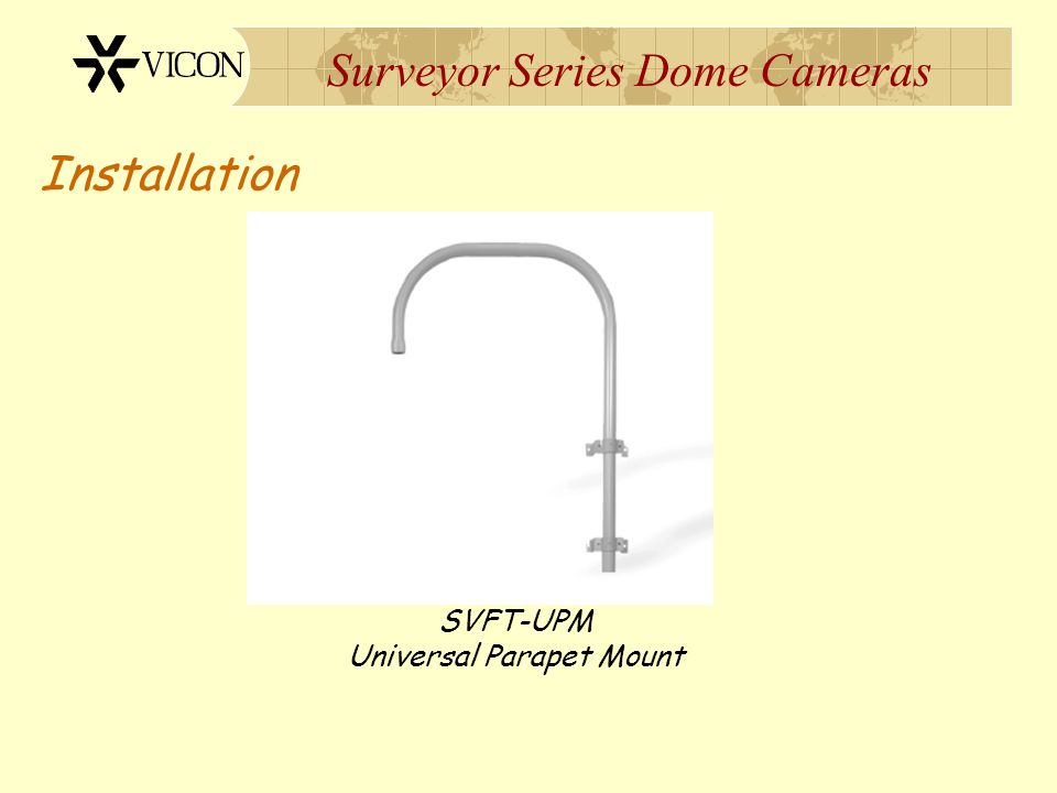 Surveyor Series Dome Cameras Installation SVFT-UPM Universal Parapet Mount