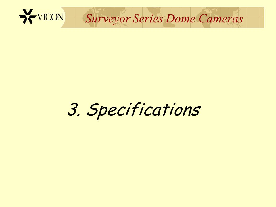 Surveyor Series Dome Cameras 3. Specifications