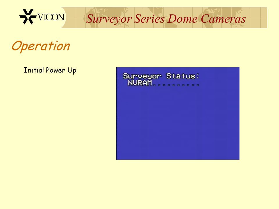 Surveyor Series Dome Cameras Operation Initial Power Up