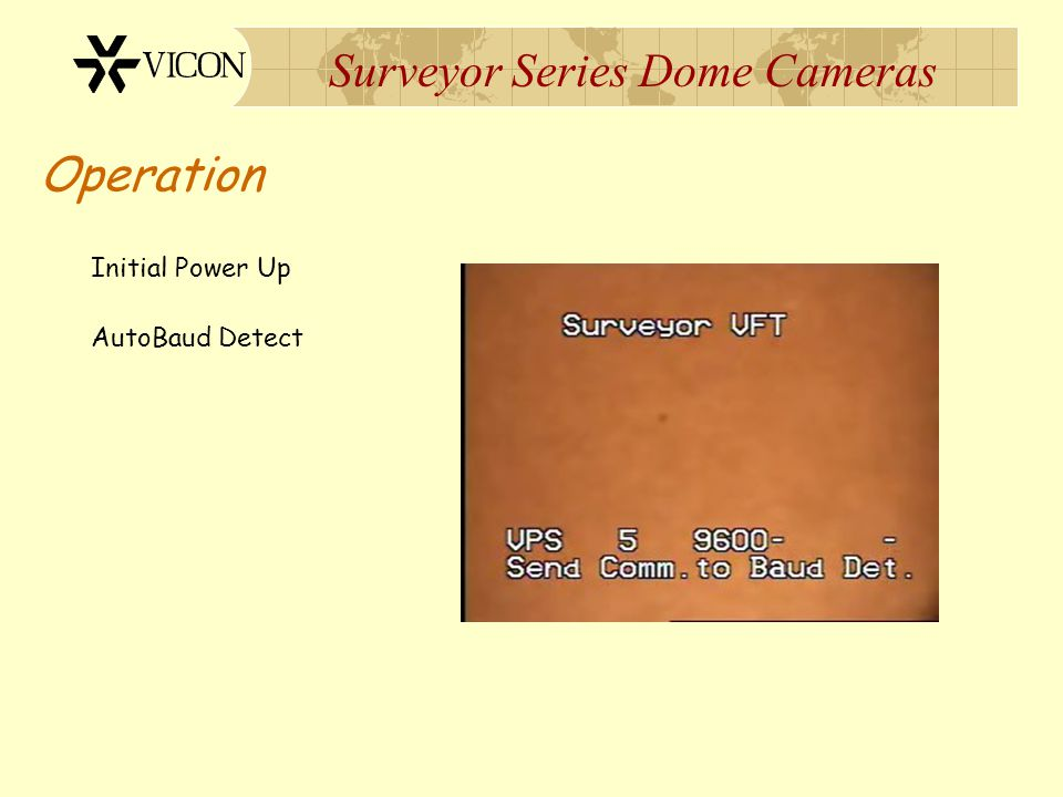 Surveyor Series Dome Cameras Operation Initial Power Up AutoBaud Detect