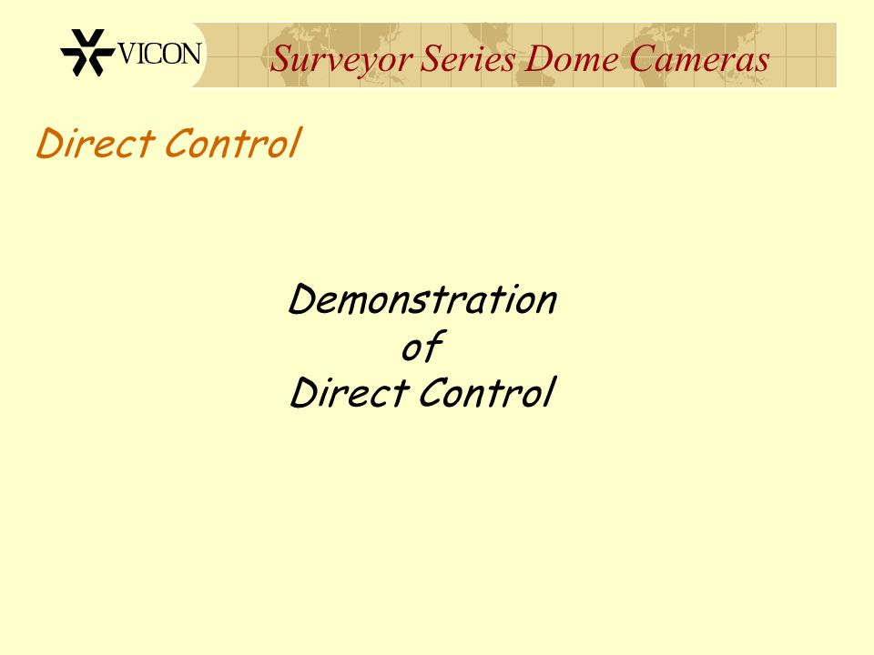 Surveyor Series Dome Cameras Direct Control Demonstration of Direct Control